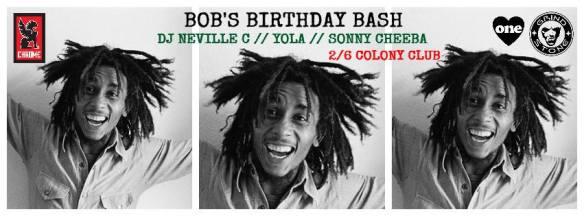 Bob's Birthday Bash w/ DJ Neville C, Yola, & Sonny Cheeba of the Empresarios at The Colony Club
