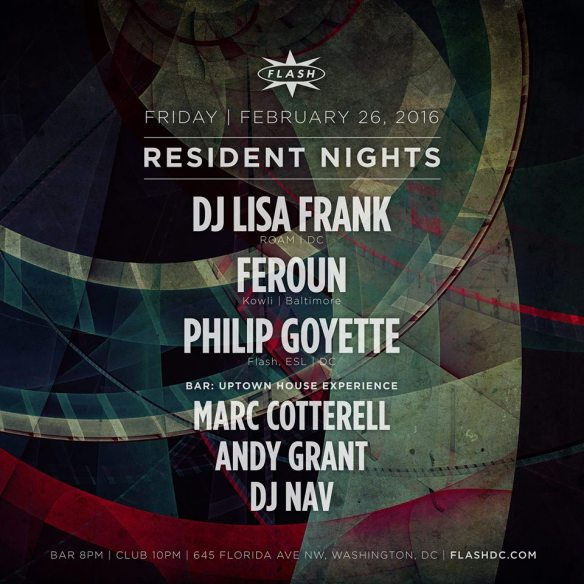 Resident Nights: DJ Lisa Frank, Feroun and Philip Goyette at Flash, with Uptown House Experience featuring DJ Nav, Andy Grant and special guest Marc Cotterell in the Flash Bar