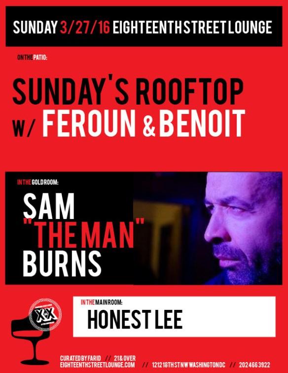 "ESL Sunday with Sunday's Rooftop featuring Feroun & Benoit, Sam ""The Man"" Burns and Honest Lee at Eighteenth Street Lounge"