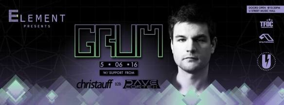 Element presents: Grum with Christauff and Dave Cortex at U Street Music Hall