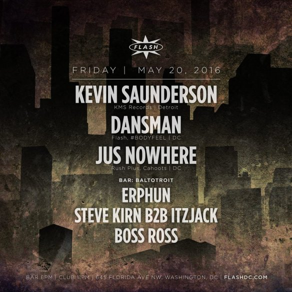 Kevin Saunderson, Dansman and Jus Nowhere at Flash, with Baltotroit featuring Erphun, Steve Kirn and Boss Ross at Flash