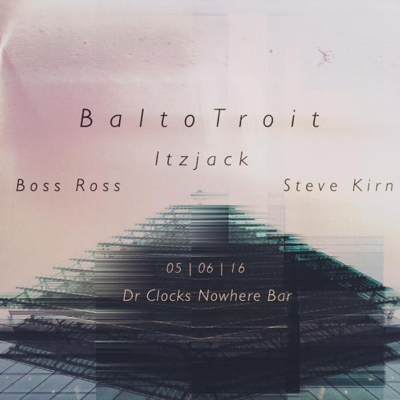 Baltotroit with Boss Ross, Steve Kirn and Itzjack at Dr. Clock's Nowhere Bar