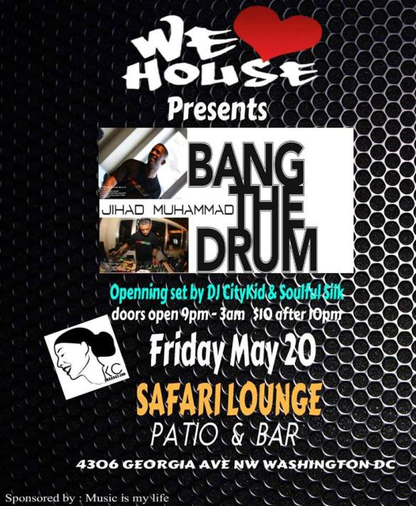 We Love House Presents Bang the Drum with Jihad Muhammed, DJ Citywide and DJ Soulful Silk at Safari Restaurant and Lounge, Network