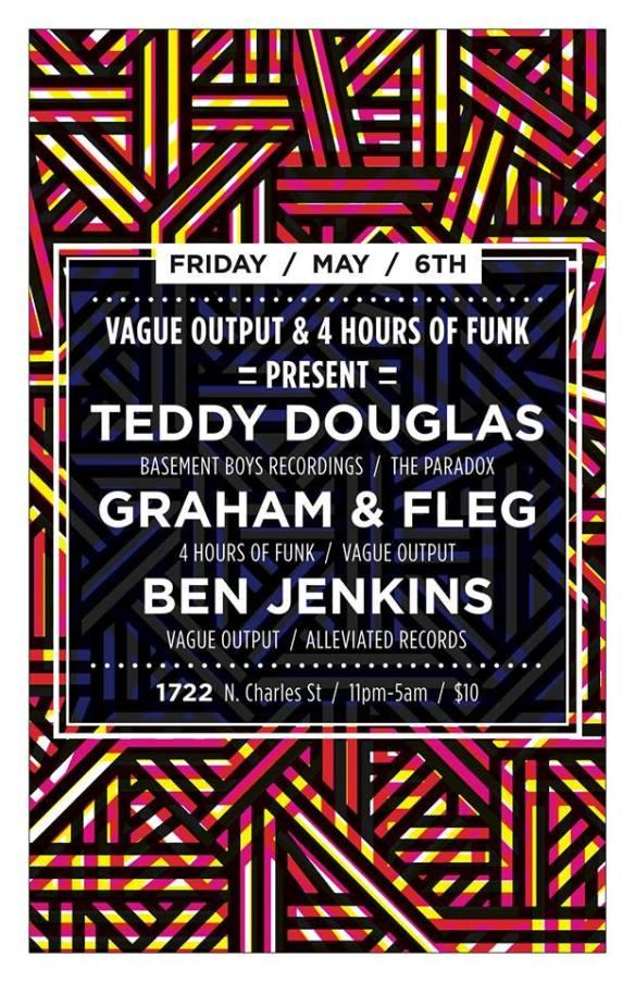 Vague Output & 4 Hours of Funk present Teddy Douglas, Graham & Fleg and Ben Jenkins at Club 1722