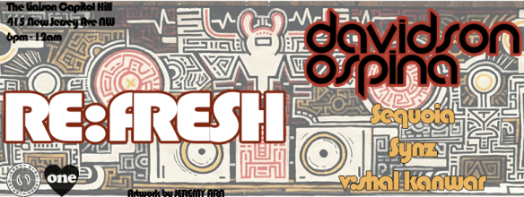 RE:Fresh with Davidson Ospina, Sequoia, Synz V:shall Kanwar at Liaison Capitol Hill Hotel