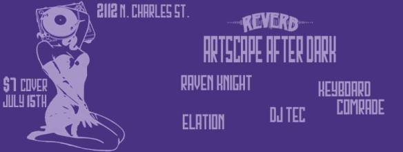 Artscape Afterparty with Raven Knight, Elation, DJ TEC & Keyboard Comrade at Reverb, Baltimore