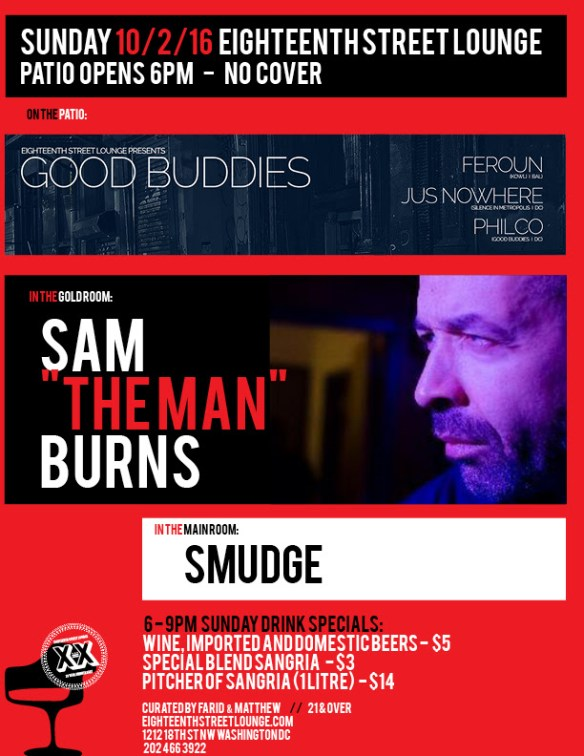 ESL Sunday featuring Sam 'The Man' Burns, Smudge and Good Buddies with Feroun, Jus Nowhere and Philco at Eighteenth Street Lounge