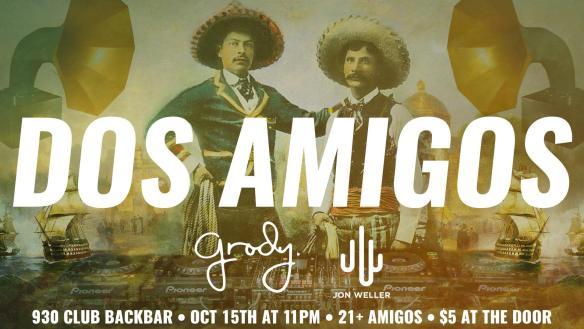 Dos Amigos with Grody & Jon Weller at Backbar