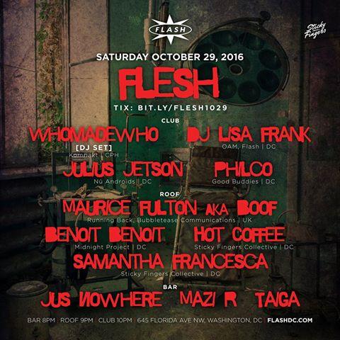 Flash presents FLESH with Whomadewho, DJ Lisa Frank, Julius Jetson, PHILCO, Maurice Fulton, Benoit Benoit, HOT COFFEE, Samantha Francesca, Jus Nowhere, Mazi R & Taiga at Flash