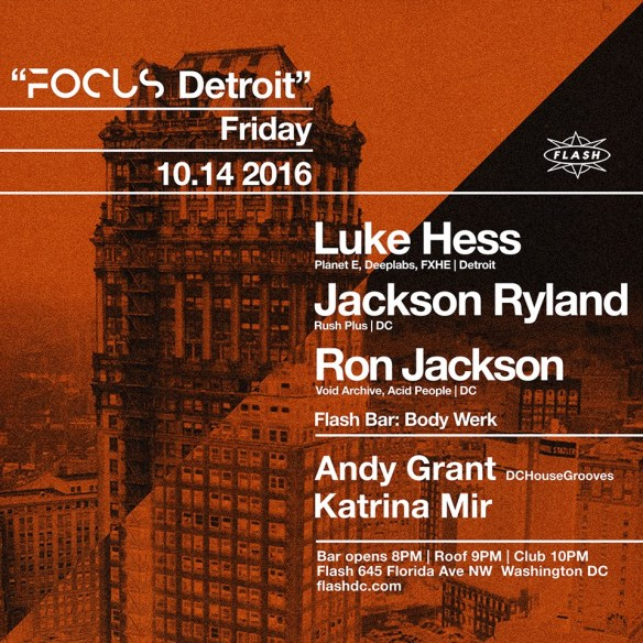 Focus Detroit with Luke Hess, Ron Jackson & Jackson Ryland, with Body Werk featuring Andy Grant and Katrina Mir in the Flash Bar
