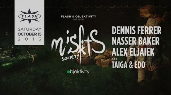 Misfits Society: Dennis Ferrer, Nasser Baker & Alex Eljaiek at Flash, with Taiga and Edo in the Flash Bar