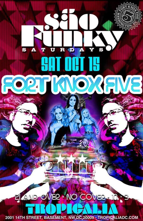 More details: https://www.facebook.com/events/156841894744952/ Sao Funky Saturdays with Fort Knox Five at Tropicalia DC