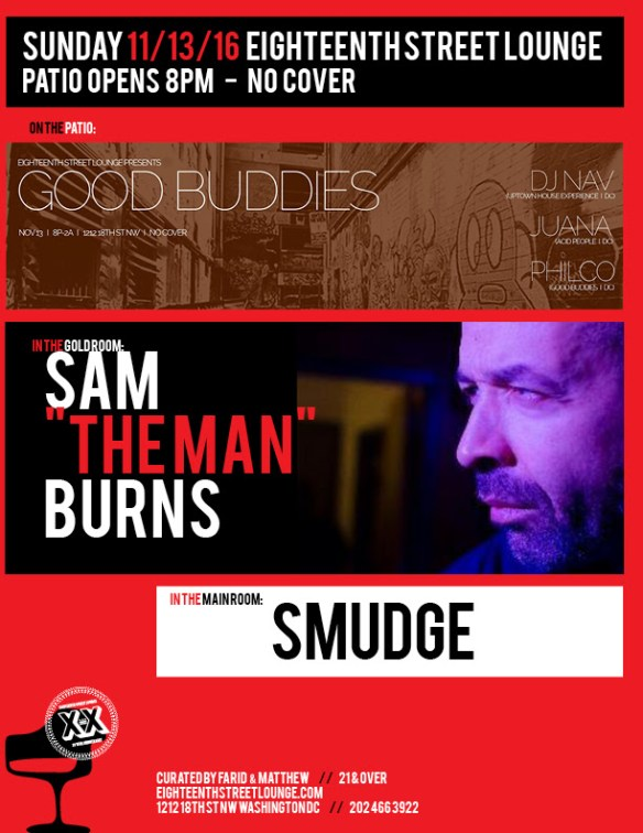 ESL Sunday with Sam The Man Burns, Smudge and Good Buddies featuring DJ Nav & Juana with Philco at Eighteenth Street Lounge