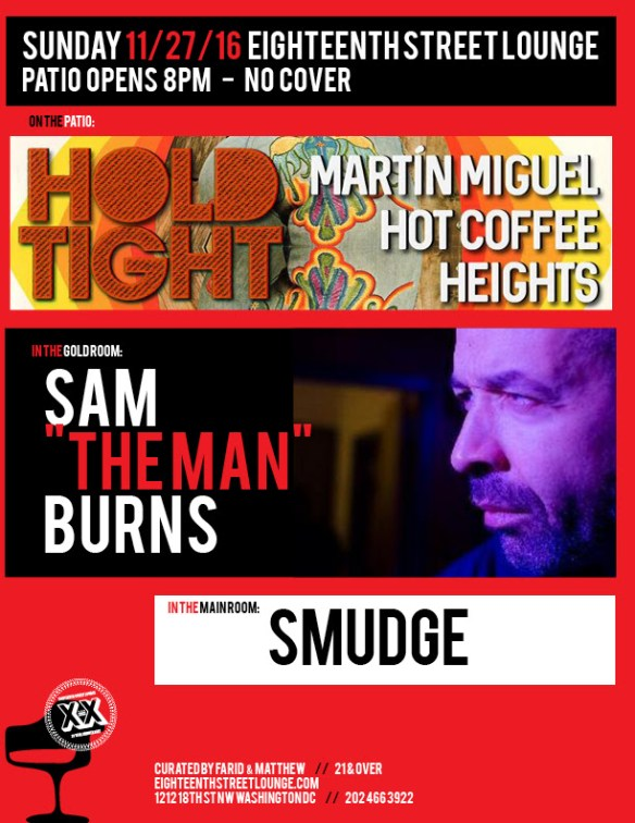 """ESL Sunday with Sam """"The Man"""" Burns, Smudge and Hold Tight with Martín Miguel, Hot Coffee & Heights at Eighteenth Street Lounge"""