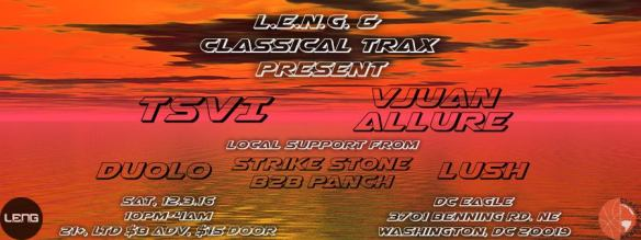 LENG & Classical Trax Present: TSVI & Vjuan Allure with Duolo, Strike Stone B2B Panch & Lush at The DC Eagle