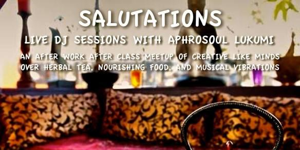 Salutations: Aphrosoul Live DJ Sessions Sip & Social at Calabash Teahouse & Cafe