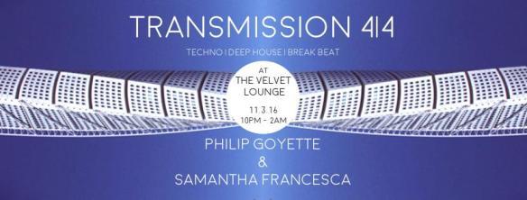 Transmission 4|4 with Philip Goyette & Samantha Francesca at Velvet Lounge