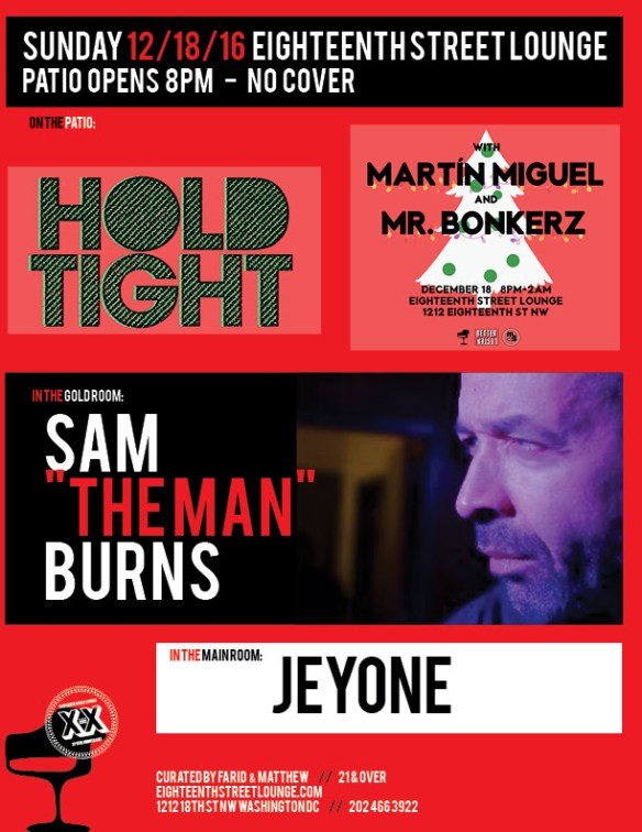 "ESL Sunday with Sam ""The Man"" Burns, Jeyone and Hold Tight featuring Martín Miguel & Mr Bonkerz at Eighteenth Street Lounge"