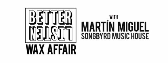 BLR Wax Affair with Martín Miguel at Songbyrd Music House & Record Cafe