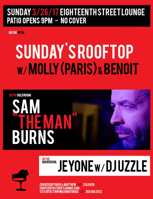 "ESL Sunday with Sunday's Rooftop Sam ""The Man"" Burns, Jeyone, DJ Uzzle & (Spring is Back!) with Molly & Benoit at Eighteenth Street Lounge"