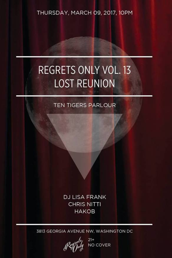 Regrets Only: Lost Reunion with DJ Lisa Frank, Chris Nitti & Hakob at Ten Tigers Parlour