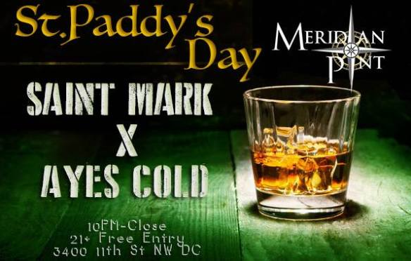 St. Paddy's Day at Meridian Pint with Saint Mark & Ayes Cold