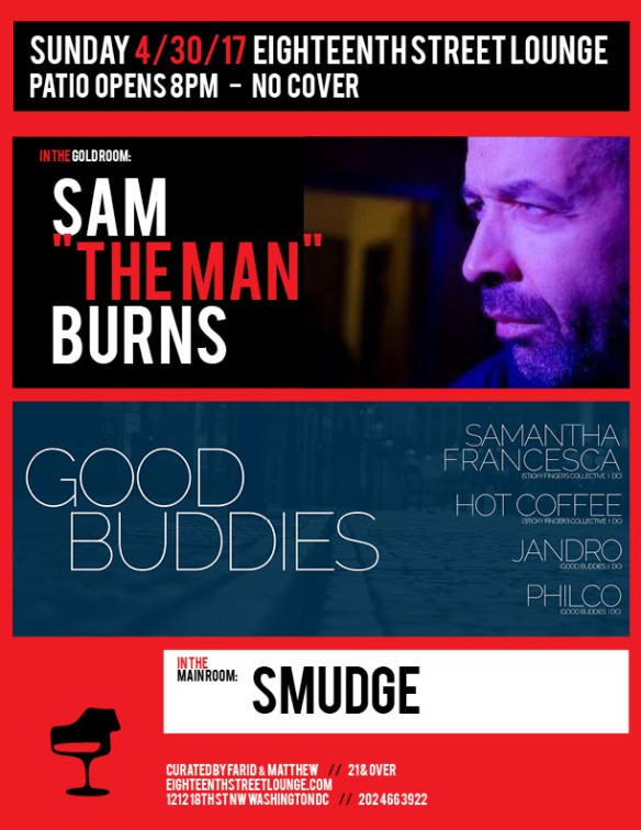 "ESL Sunday with Sam ""The Man"" Burns, Smudge & Good Buddies featuring The Sticky Fingers Collective with Hot Coffee, Samantha Francesca, Jandro & Philco at Eighteenth Street Lounge"