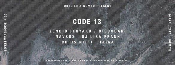 CODE 13 with Zendid, Navbox, DJ Lisa Frank, Chris Nitti & Taiga at Warehouse Location