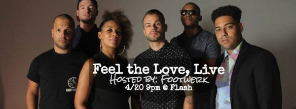 Feel the Love, Live : Hosted by Footwerk at Flash
