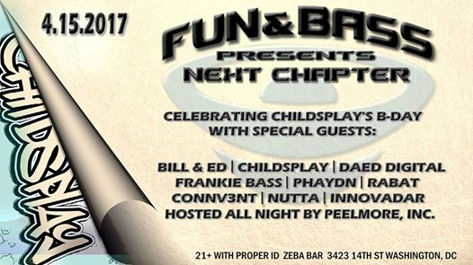 Fun & Bass Presents - Next Chapter with Bill & Ed, Childsplay, Died Digital, Frankie Bass, Phaydn, Rabat, Connv3nt, Nutta & Innovadar at Zeba bar