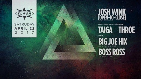 Josh Wink [Open-to-Close] at Flash, with Arts & Sciences with Taiga & Throe in the Green Room and Big Joe Hix and Boss Ross in the Flash Bar
