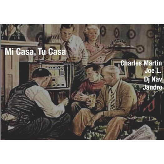 Mi Casa, Tu Casa with Charles Martin, Joe L, DJ Nav & Jandro at Jimmy Valentine's Lonely Hearts Club