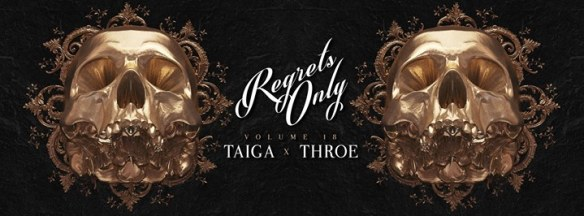 Regrets Only Vol. 18 with Taiga & Throe at Ten Tigers Parlour
