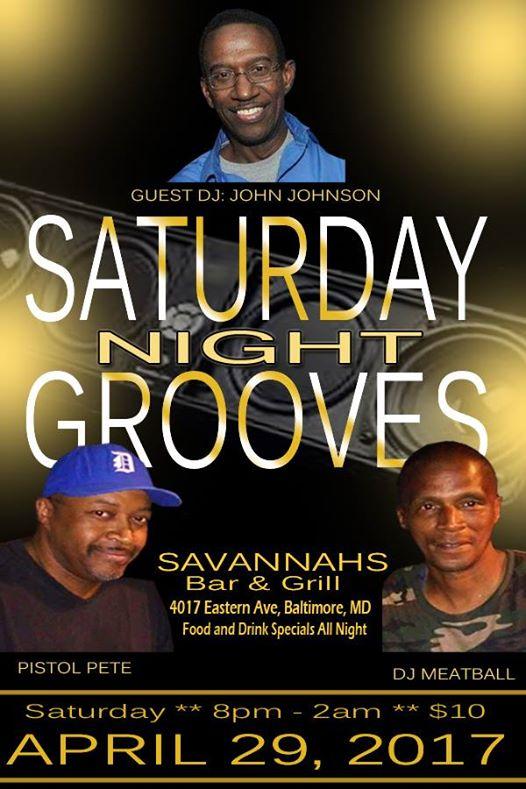 Saturday Night Grooves with John Johnson, Pistol Pete & DJ Meatball at Savannah's, Baltimore