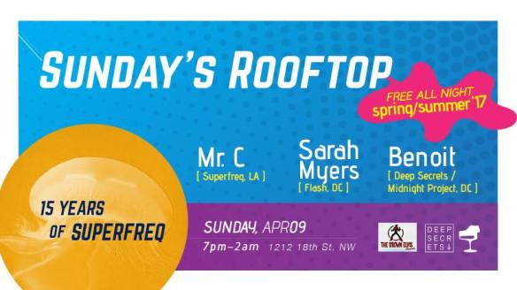 "ESL Sunday with Sam ""The Man"" Burns, Jeyone & Sunday's Rooftop Season Opener with Mr.C, Sarah Myers & Benoit at Eighteenth Street Lounge"