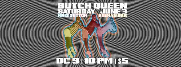 Butch Queen with Kris Sutton & Keenan Orr at DC9 Nightclub