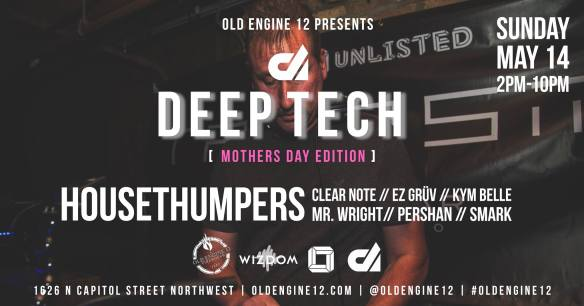 Deep Tech IX: HouseThumpers, Clear Note, EZ Grüv, Kym Belle, Mr Wright, Pershan & Mark at Old Engine 12