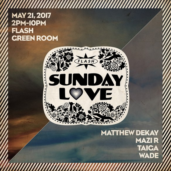 Sunday Love: Matthew Dekay with Mazi, Taiga & Wade Hammes at Flash