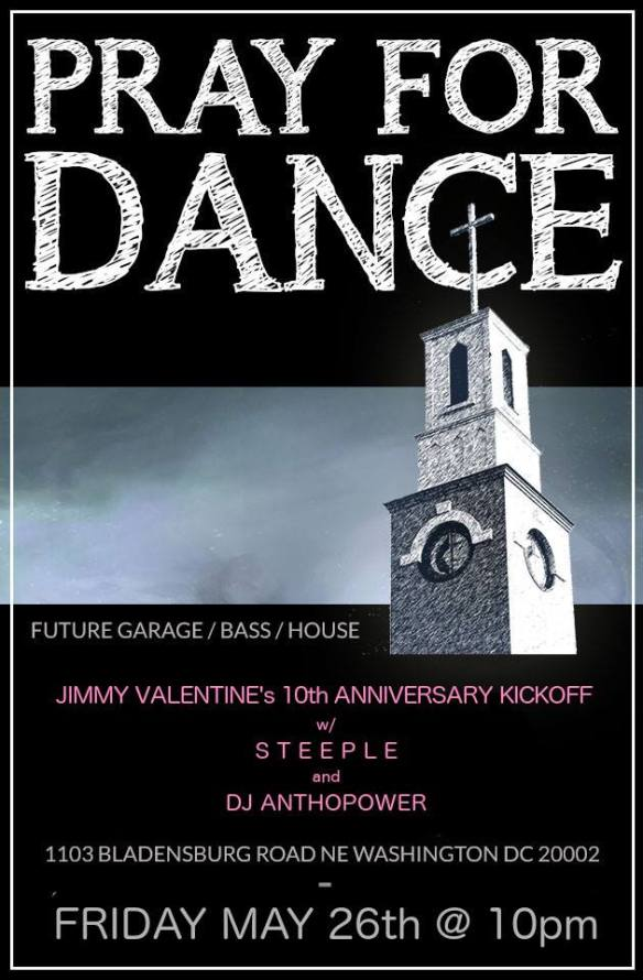Jimmy Valentine's 10 Year Anniversary: Pray for Dance with Steeple and DJ Anthopower