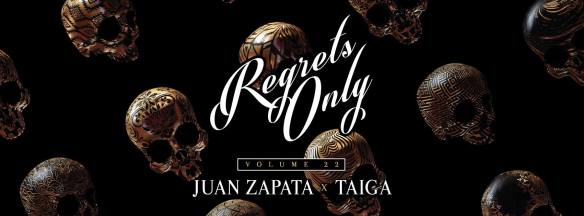 Regrets Only Vol. 22 with Juan Zapata and Taiga at Ten Tigers Parlour