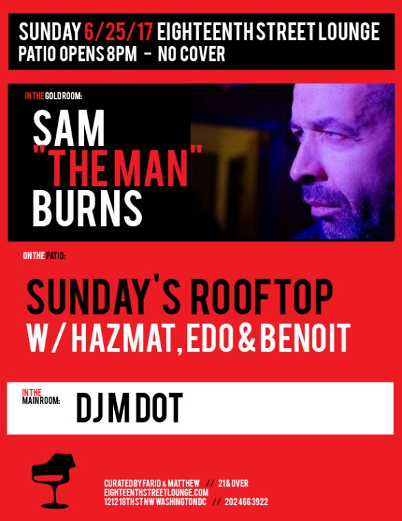 "ESL Sunday with Sam ""The Man"" Burns, DJ Mdot and Sundays Rooftop Featuring Haz-Mat, Edo & Benoit at Eighteenth Street Lounge"