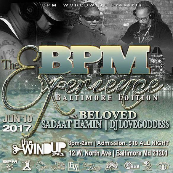 The BPM Experience, The Baltimore Edition with Sadaat Hamin, DJ LoveGoddess & DJ Beloved at The Windup Space