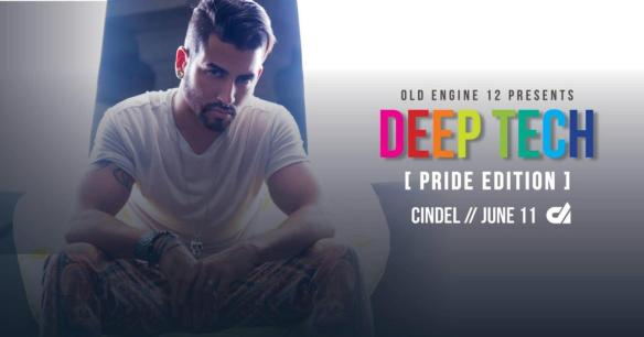 Deep Tech XI Pride Edition with Cindel, Mr Wright, Persian, DJ Soul, Tezrah, Heather Femia, Omar, Wade Hammes & Zamkov at Old Engine 12