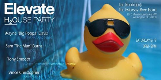 "Elevate Rooftop Pool Party with Wayne Davis, Sam ""The Man"" Burns, Tony Smooth & Vince Christopher at The Embassy Row Hotel"