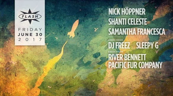 Nick Höppner with Shanti Celeste and Samantha Francesca at Flash, with DJ Free & Sleepy G in the Green Room and River Bennett & Pacific Fur Company in the Flash Bar