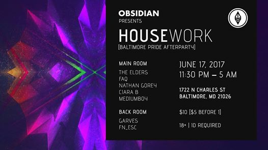 Obsidian presents: Housework with The Elders, FAQ, Nathan Gorey, Ciara B, Mediumboy, Garves & fn_esc at Club 1722, Baltimore