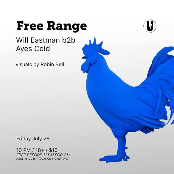 Free Range: Will Eastman b2b Ayes Cold with Visuals by Robin Bell at U Street Music Hall