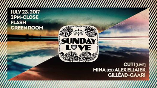 Sunday Love: Guti [LiVE], Mina b2b Alex Eljaiek, Gilléad-Gaari at Flash