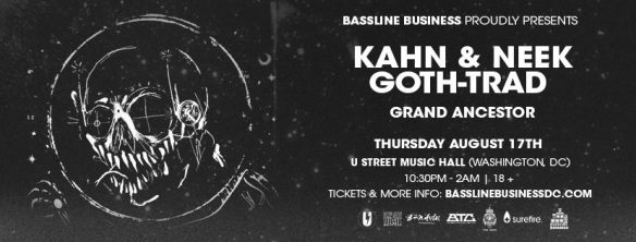 Bassline Business with Kahn, Neek & Goth-Trad at U Street Music Hall