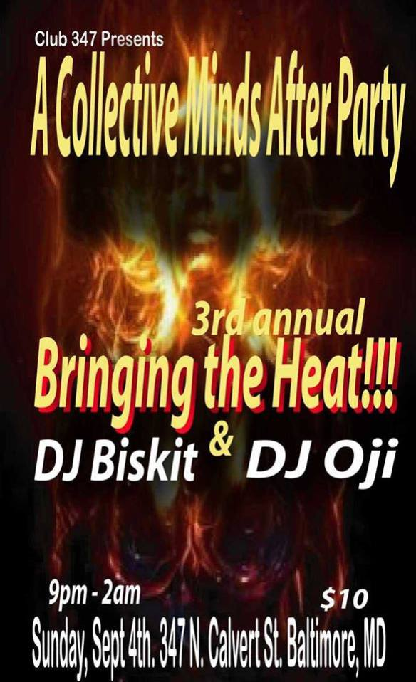 Bringing the Heat Collective Minds After Party with Dj Oji & DJ Biskit at Club 347, Baltimore